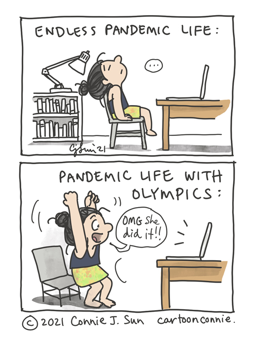 Two-panel comic about life in an endless pandemic and the temporary diversion of the Tokyo Olympics. Watching world-class athletes reach Olympic heights is definitely a dopamine boost. Sketchbook illustration by Connie Sun, cartoonconnie