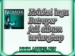 Download lagu Betrayer full album terlengkap