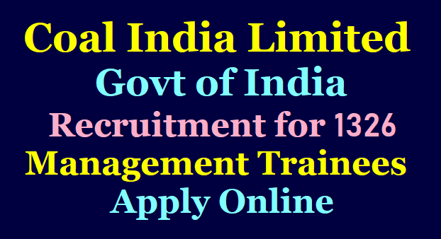 Coal India Limited (CIL) Recruitment for 1326 Management Trainees Apply Online /2019/12/Coal-India-Limited-CIL-Recruitment-for-1326-Management-Trainees-Apply-Online.html