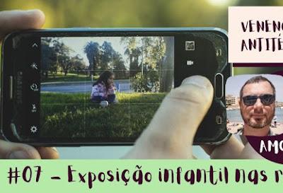 07 - Exposição Infantil nas redes - Convidado Edson Amorina Jr.