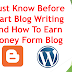 Must Know About How To Start Blog Writing And How To Earn Money Form Blog