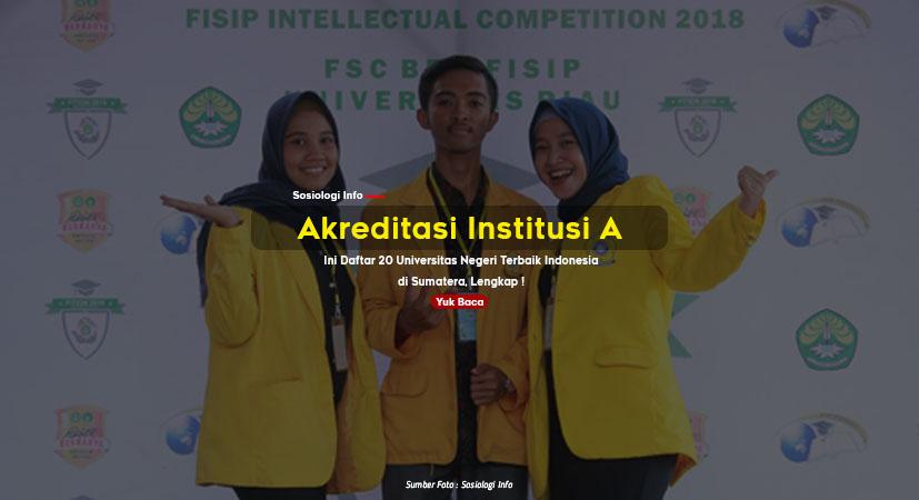 Akreditasi Institusi A, Ini Daftar 20 Universitas Negeri Terbaik Indonesia di Sumatera, Lengkap !
