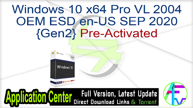 Windows 10 x64 Pro VL 2004 OEM ESD en-US SEP 2020 {Gen2} Pre-Activated