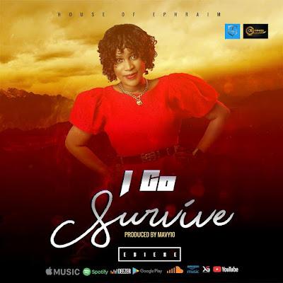 Ebiere - I Go Survive Lyrics