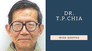 Dr. T.P.Chia Quotes in English 2022