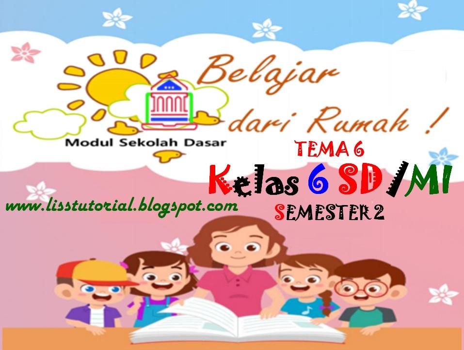 Modul BDR Tema 6 Kelas 6 SD/MI