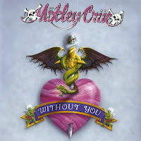 Without you. Motley Crue