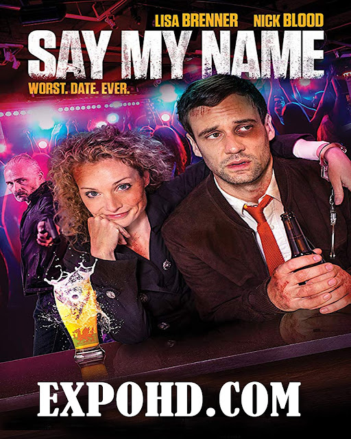 Say My Name 2018 IMDb 720p | 1080p | HDRip x265 | Download