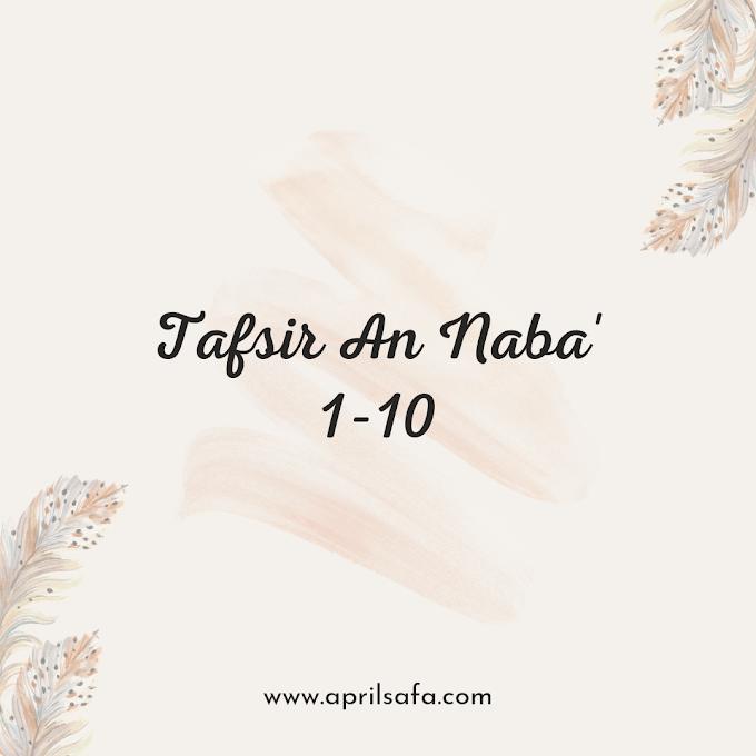 Tafsir An Naba' Ayat 1-10