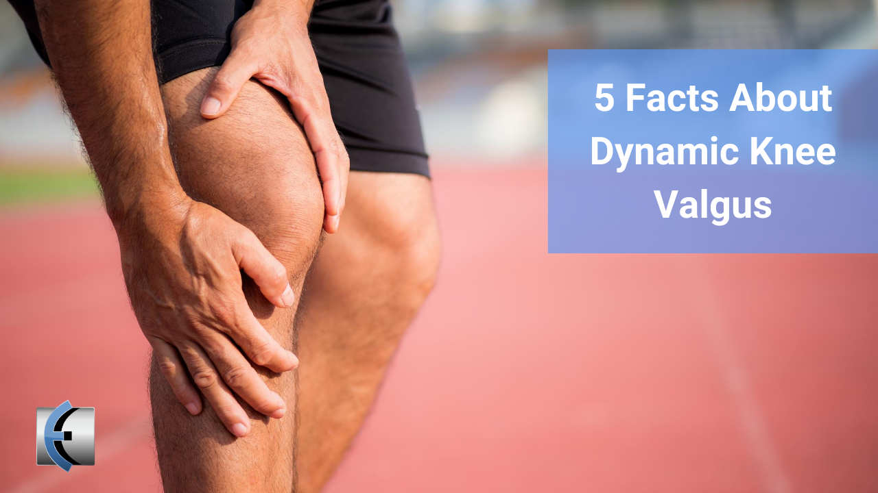 5 Facts About Dynamic Knee Valgus - themanualtherapist.com