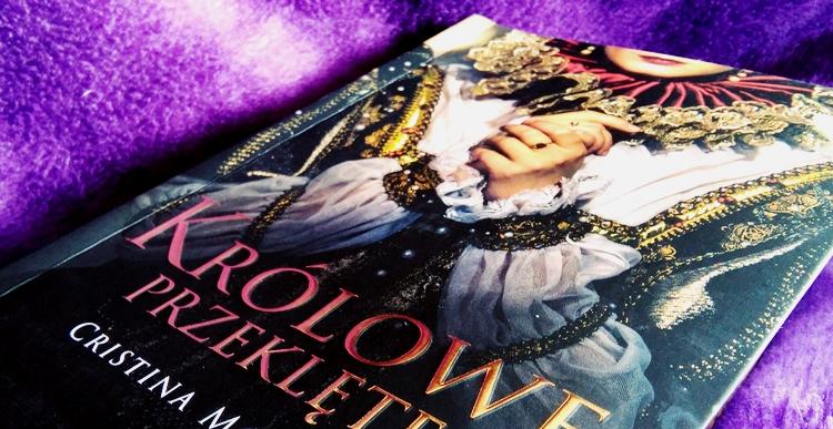 Królowe przeklęte, Cristina Morató, recenzja książki