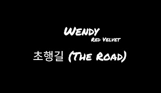 WENDY (Red Velvet) - 초행길 (The Road) Lyrics (English Translation)