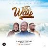 Music: The Way – Kayode Omosa Ft. Dan Tutu & Kazi