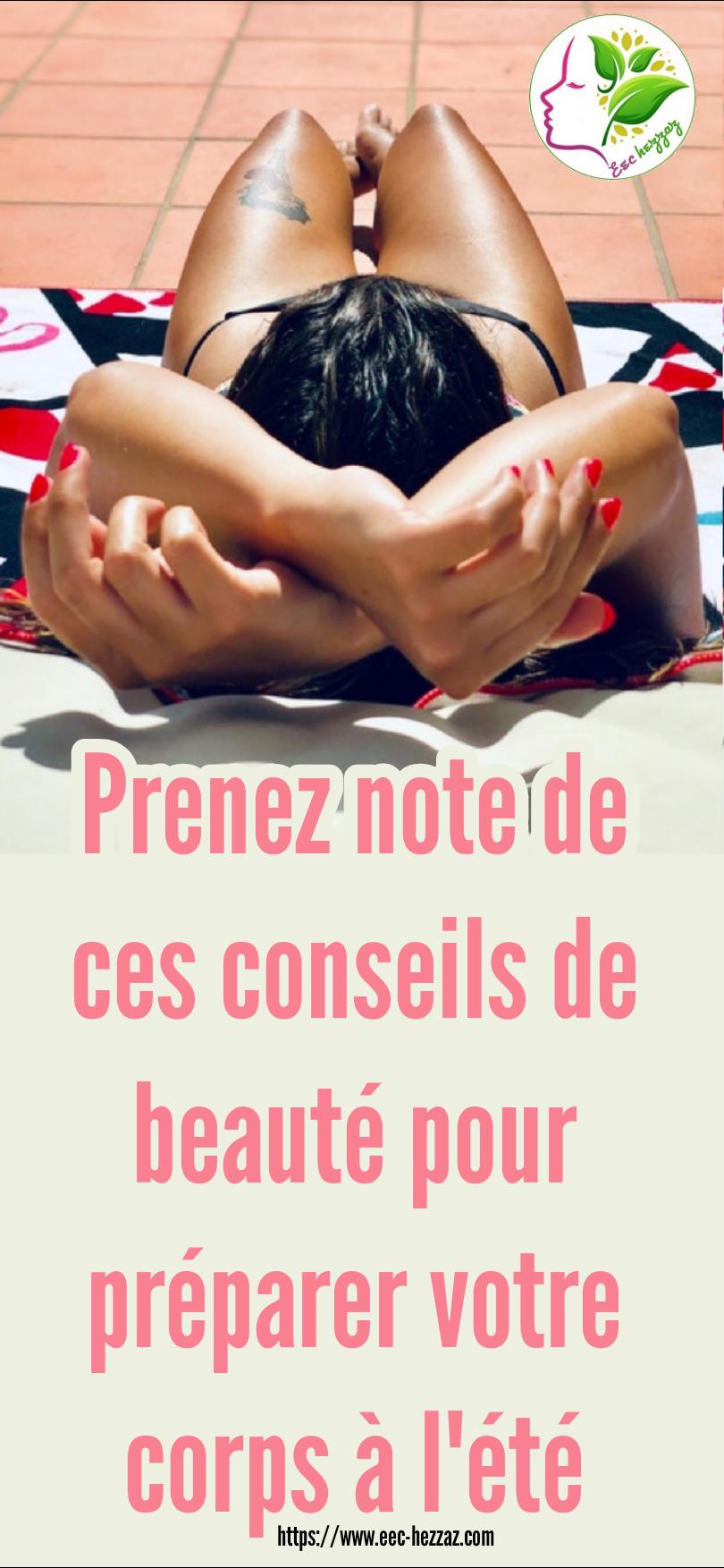 Prenez note de ces conseils de beauté pour préparer votre corps à l'été