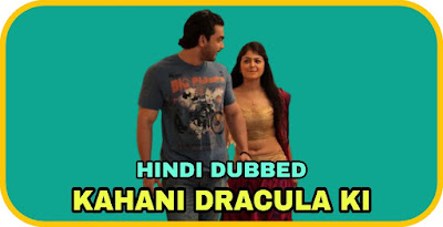 Kahani Dracula Ki Hindi Dubbed Movie