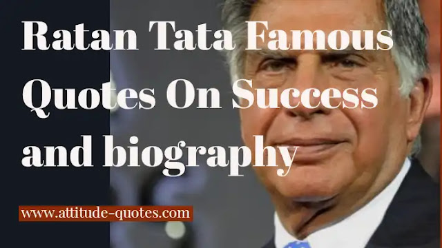 15 Ratan Tata Famous Quotes On Success and biography