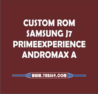 Custom Rom Samsung J7 Prime Experience for Andromax A ( A16C3H )
