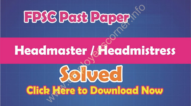 PPSC Past Paper of Headmaster / Headmistress Solved for FPSC, PPSC and NTS Tests
