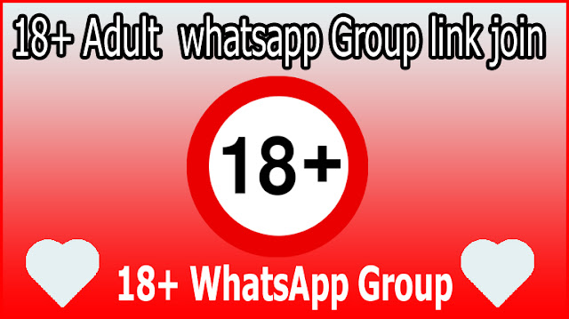 18+ Adult  whatsapp Group link join 2020