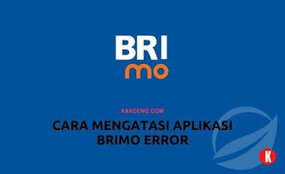 Cara Mengatasi Aplikasi Brimo Error