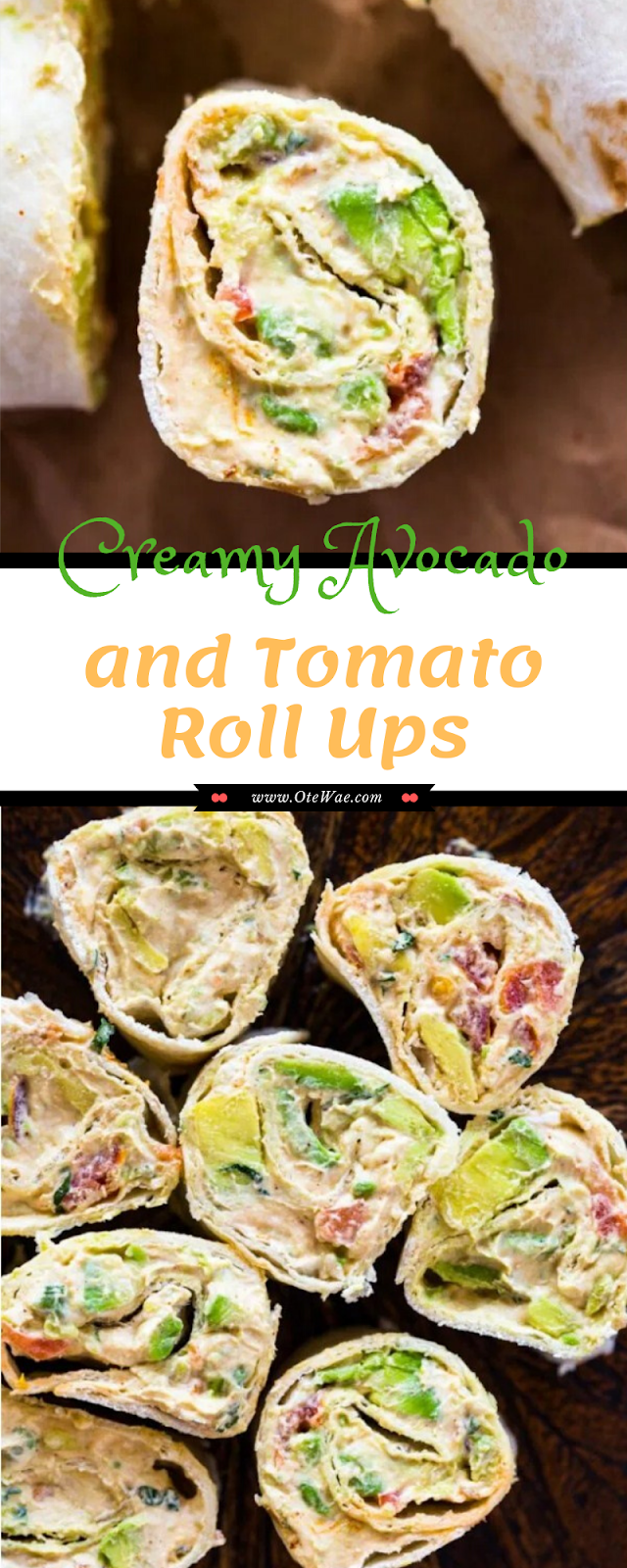 Creamy Avocado and Tomato Roll Ups
