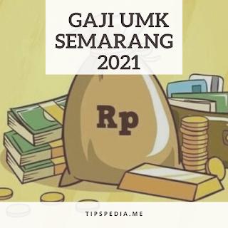 GAJI UMK SEMARANG 2021