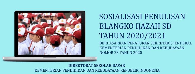SOSIALISASI-PENULISAN-BLANGKO-IJAZAH-SD-TAHUN-2020/2021