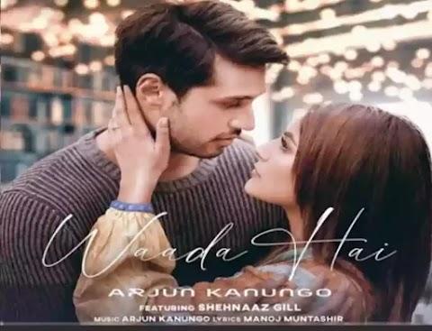 Waada Hai Lyrics - Arjun Kanungo x Shehnaaz Gill