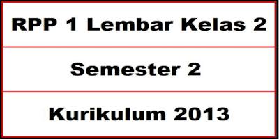 Download RPP 1 Lembar Kelas 2 Semester 2 Kurikulum 2013