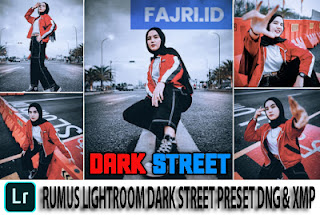 Rumus Lightroom Dark Street