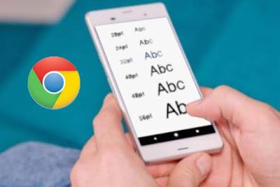 كيف يمكنك زيادة حجم الخط لمتصفح جوجل كروم لإجهزة الاندرويد