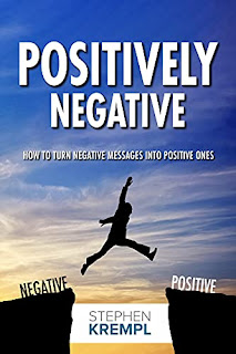 Positively Negative: How to turn Negative Messages into Positive Ones book promotion sites by Stephen Krempl