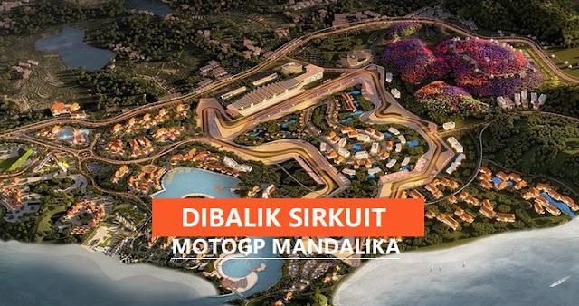 Bongkar! 6 Fakta mengejutkan di Balik Sirkuit MotoGP Mandalika Lombok