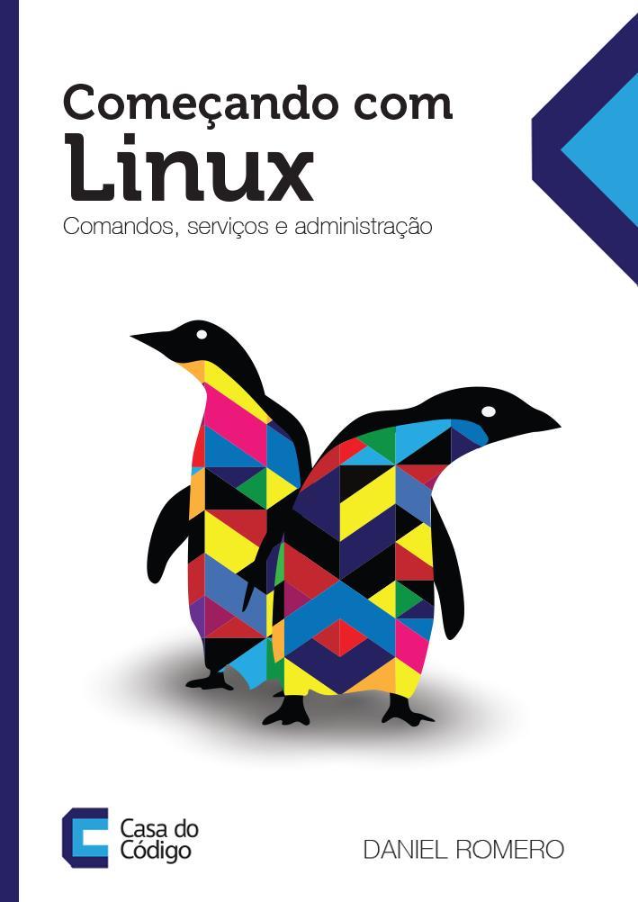 Começando com o Linux – Daniel Romero