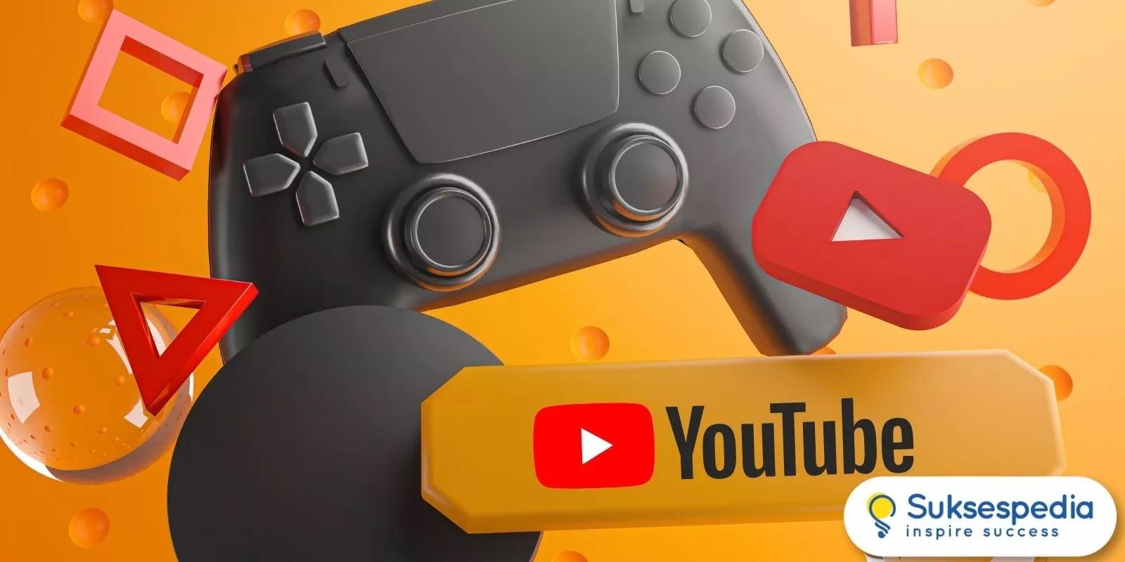 Simak Informasi ini Jika Anda Ingin Membuat Channel Youtube Gaming!