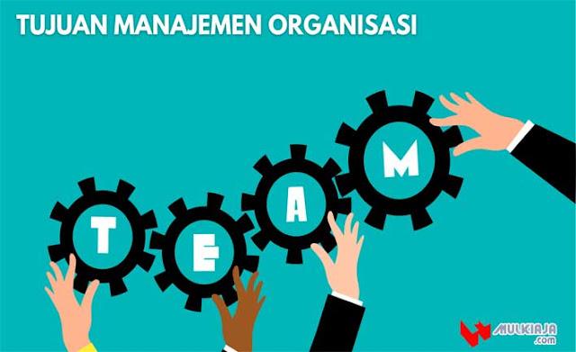 Tujuan Manajemen Organisasi