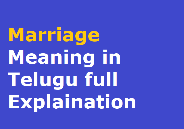Marriage Meaning in Telugu full Explaination