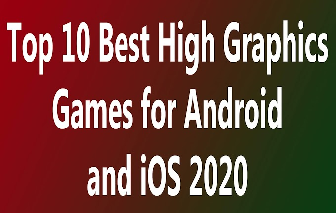 Top 10 Best High Graphics Games for Android and iOS 2020