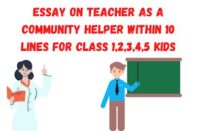 Essay on Teacher as a Community Helper