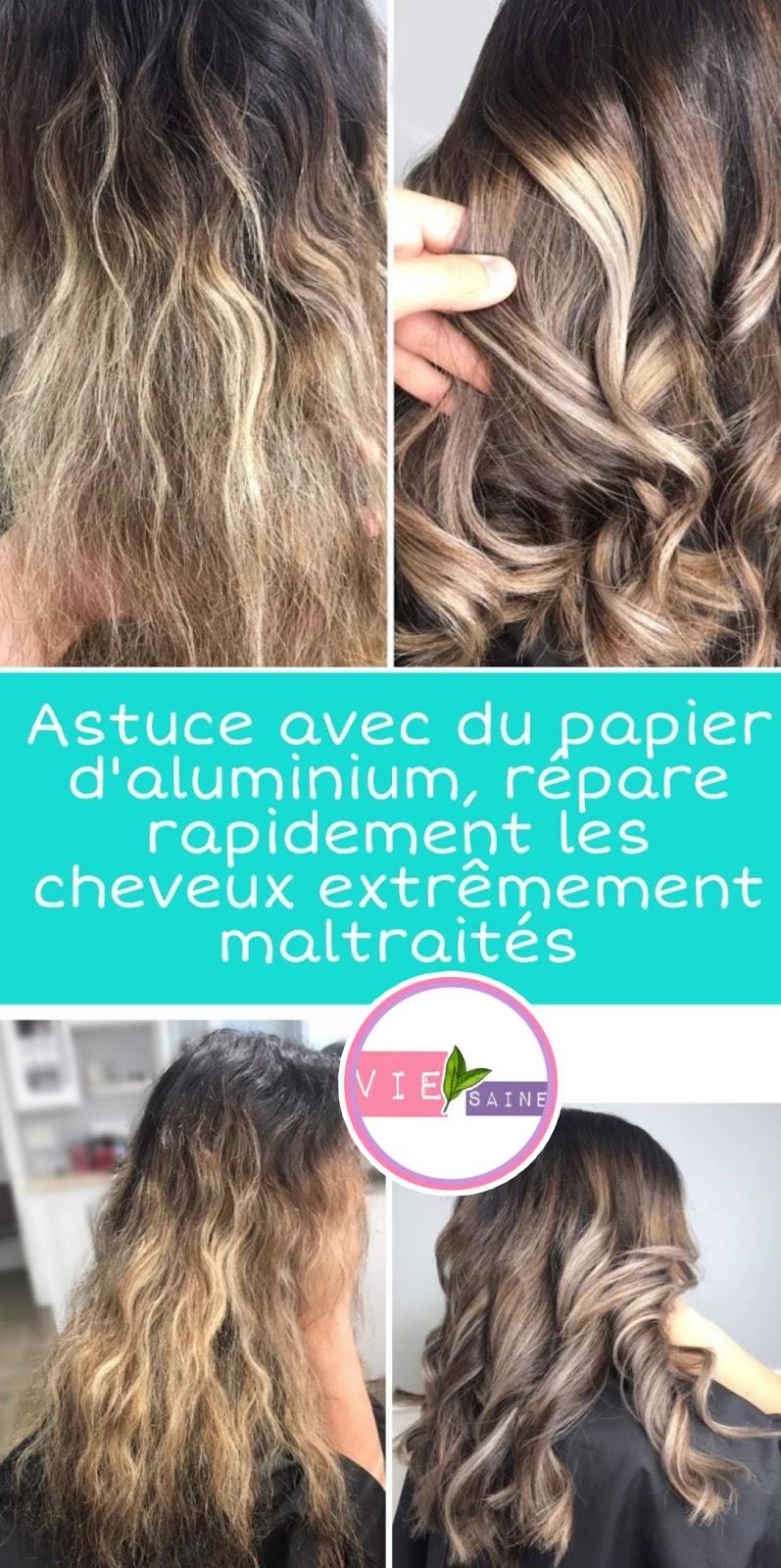Astuce avec du papier d'aluminium, répare rapidement les cheveux extrêmement maltraités