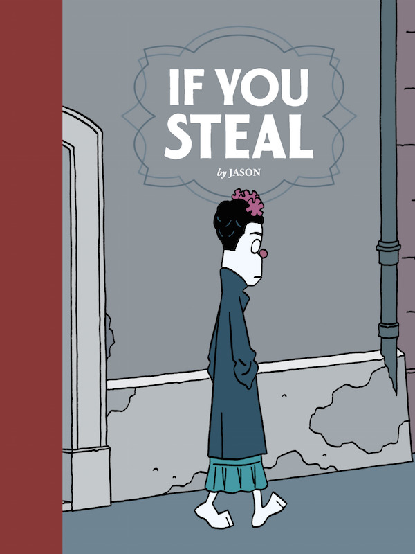 If You Steal By Jason Colors: Hubert Cover Design: Keeli McCarthy.