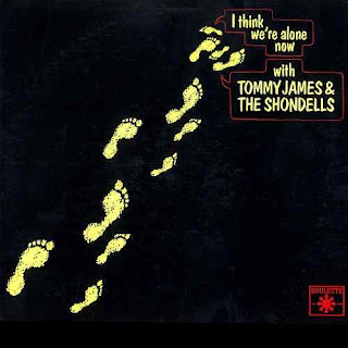 I Think We're Alone Now by Tommy James and the Shondells (1967)