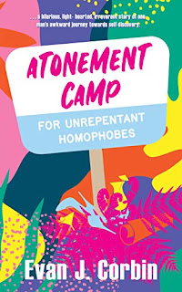 Atonement Camp for Unrepentant Homophobes - a humorous journey by Evan J. Corbin free book promotion