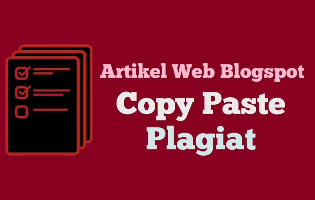 Efek Samping Copy Paste Artikel (Plagiat) Dari Web Blog Lain