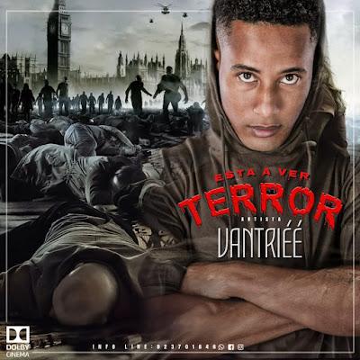Vantriéé - Está A Ver TERROR (Afro House) 2019