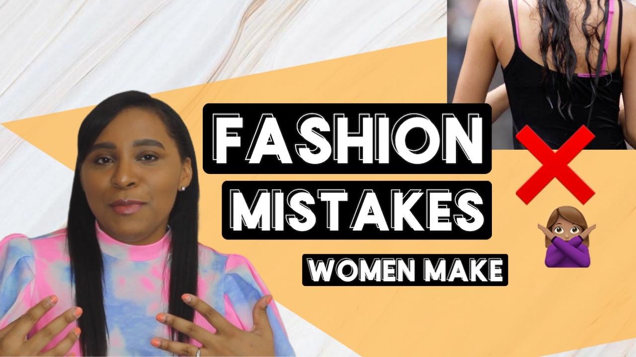 common fashion mistakes women make, fashion errors, fashion mistakes, fashion don'ts