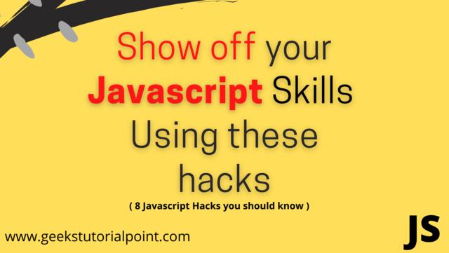 Javascript hacks to show off your skills