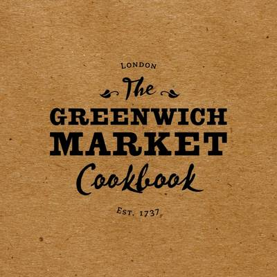 Cover of The Greenwich Market Cookbook