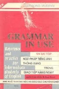124 Bài Tập Ngữ Pháp Tiếng Anh Thông Dụng Trong Giao Tiếp Hàng Ngày - Raymond Murphy