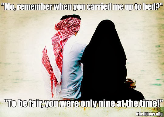 """Funny Muslim Romance Joke - Mo, remember when you used to carry me up to bed?  To be fair, you were only nine at the time"""""""